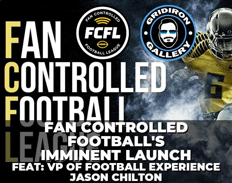 Fan Controlled Football's Imminent Launch - Feat. VP of Football Experience Jason Chilton